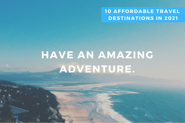 10 affordable travel destinations in 2021