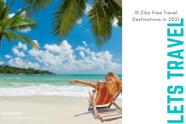 Zika Free Travel Destinations